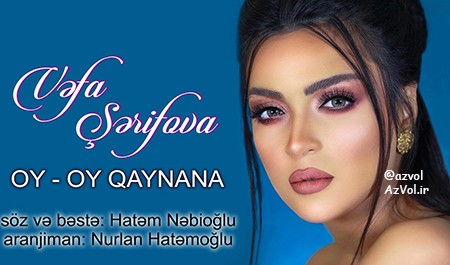 دانلود آهنگ آذربایجانی جدید Vefa Serifova به نام Oy Oy Qaynana